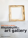 How to Get a Job in a Museum or Art Gallery (eBook)